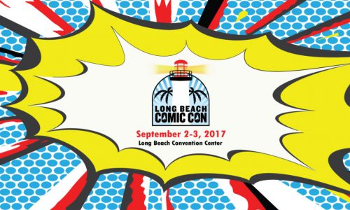 Long Beach Comic Con 2017 is happening this weekend