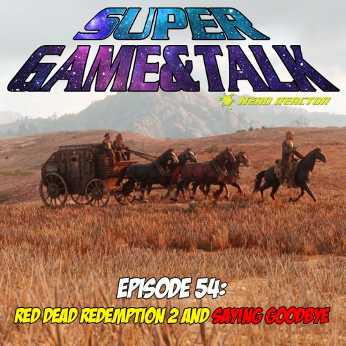 Game & Talk Ep 54: Red Dead Redemption 2 and Saying Goodbye