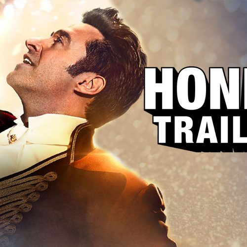 The Greatest Showman gets an Honest Trailer