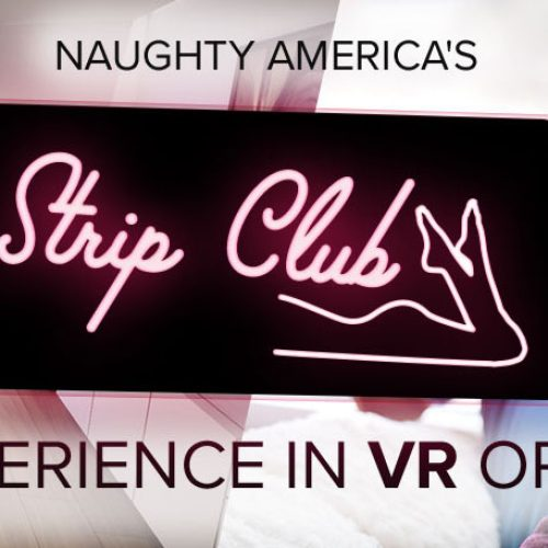Naughty America introduces AR and VR Strip Club experience