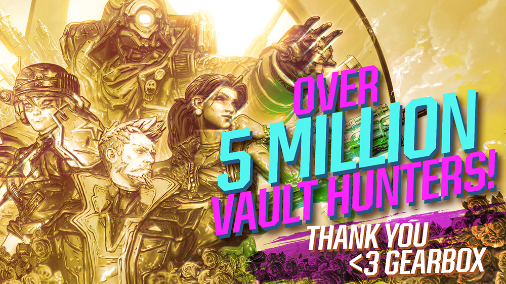 Gearbox Borderlands 3 5 million thanks
