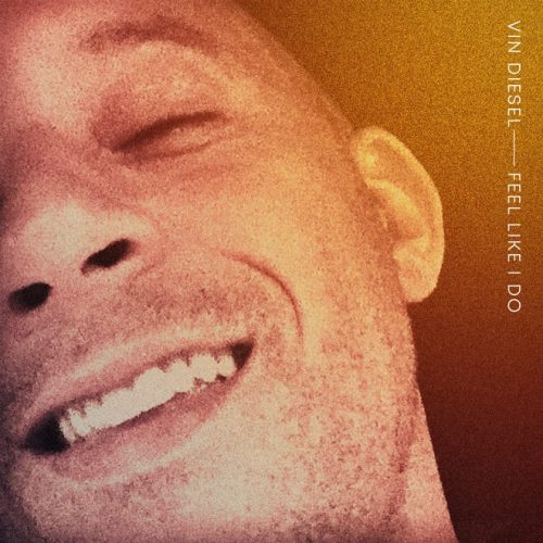 Vin Diesel wants you to feel like he does in new EDM song