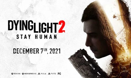 Dying Light 2 Stay Human Releases on December 7, 2021